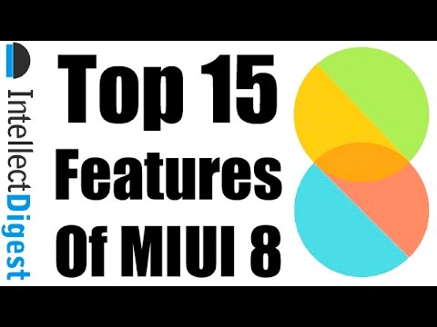 Top 15 Best New Features Of MIUI 8   Intellect Digest