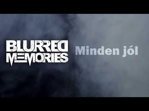 Blurred Memories - Így van minden jól