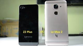 LeEco Le Max 2 Vs Lenovo Z2 Plus: Best Phone Under 18,000.?
