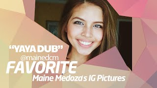 Top 10 Favorite IG Pictures of Maine Mendoza/Yaya Dub