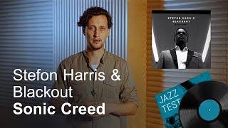 Stefon Harris & Blackout – Sonic Creed | JAZZ TEST