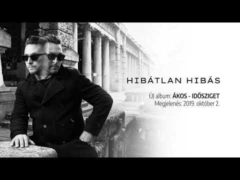 Ákos - IDŐSZIGET - előzetes #9 - HIBÁTLAN HIBÁS