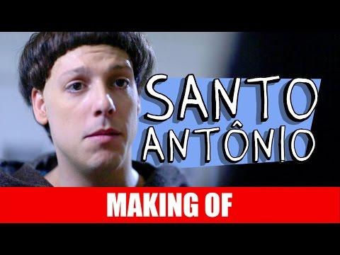 MAKING OF - SANTO ANT�NIO