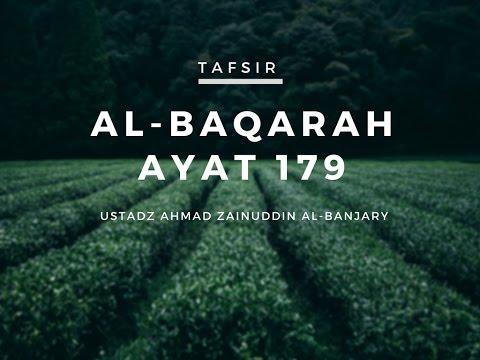 Tafsir Surah Al-Baqarah Ayat 179 - Ustadz Ahmad Zainuddin, Lc