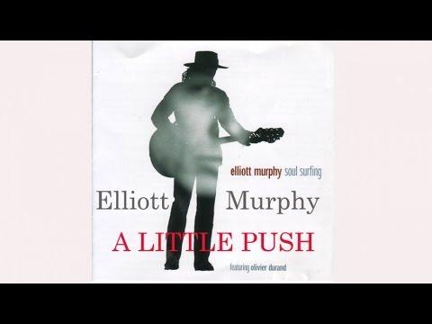 Elliott Murphy - A Little Push