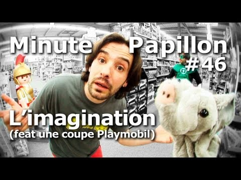 Minute Papillon #46 L'imagination (feat une coupe de Playmobil)