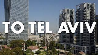 To Tel Aviv 4K