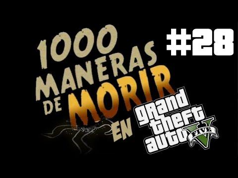 1000 Maneras de Morir en GTA V #28 en Español - GOTH