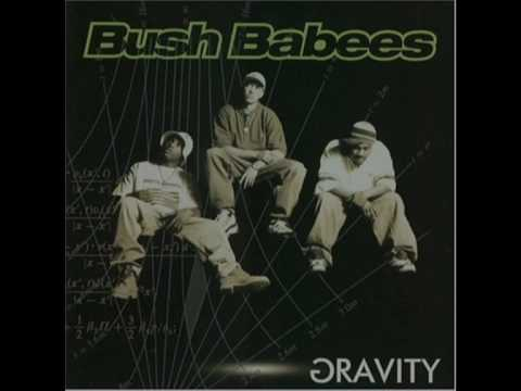 Da Bush Babees - Maybe 1996