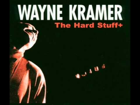 "Wayne Kramer - ""The Hard Stuff""  (1995)  - Edge of the Switchblade"