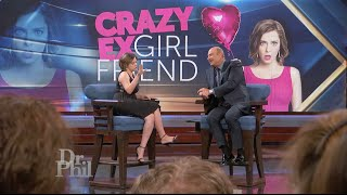 Watch What Happens When Dr. Phil Connects With A 'Crazy Ex-Girlfriend'