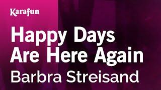 Watch Barbra Streisand Happy Days Are Here Again video