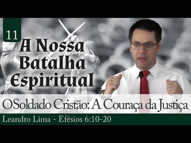 11. O Soldado Cristão: A Couraça da Justiça - Leandro Lima