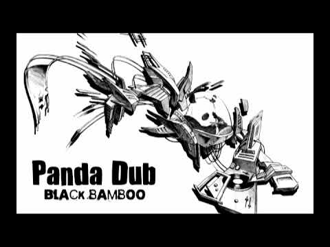 Panda Dub - Black Bamboo - Full Album