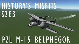 KSP History's Misfits S2E3 PZL M-15 Belphegor