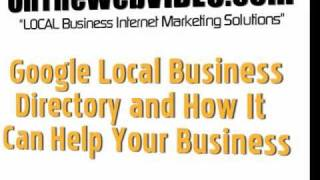 Free Listing In The Google Local Business Directory and How It Can Help Your Business