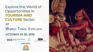 Explore the world of opportunities in Toursim and Culture Sector at World Trade Expo 2018