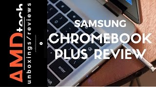 Samsung Chromebook Plus Review:  The Ultimate Chromebook?