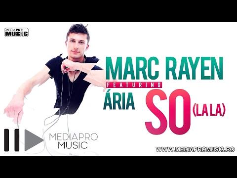 Sonerie telefon » Marc Rayen feat Ária – So (la la)