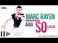 Marc Rayen feat Ária - So (la la)