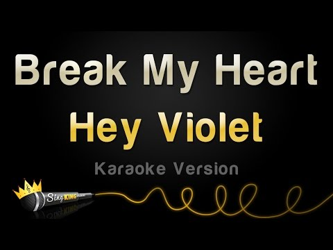 Hey Violet - Break My Heart (Karaoke Version)