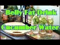 Belly fat drink cucumber water drink two bottles of water every day one month