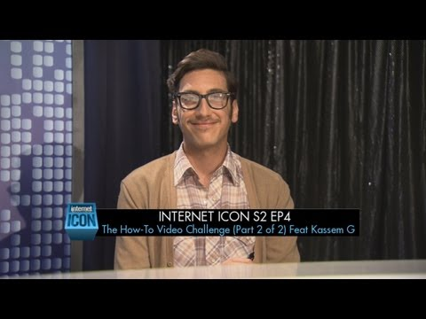 Internet Icon S2 Ep4 - The How-To Video Challenge (Part 2 of 2) Feat Kassem G
