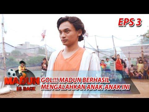 Download  GOL!! Madun Berhasil Mengalahkan Anak Anak Ini - Madun Is Back Eps 3 Gratis, download lagu terbaru