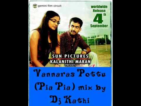 Vannaras Pottu (Pia pia) mix by Dj Kathi - Ninaithalai Innikum...