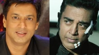 Vishwaroopam - Madhur Bhandarkar Voices His Support For Kamal Haasan And 'Vishwaroopam'