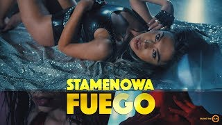 STAMENOWA - FUEGO [Official Video]