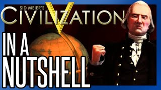 CIVILIZATION V In a Nutshell