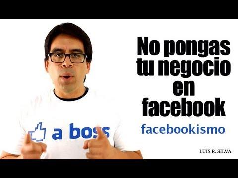 No Pongas Tu Negocio En Facebook   Estrategias De Marketing Online