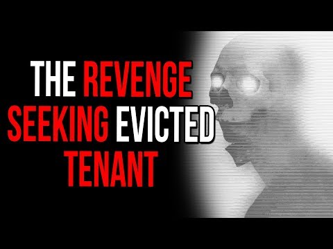 """""""The Revenge Seeking Evicted Tenant"""" Scary Stories (r/LetsNotMeet)"""