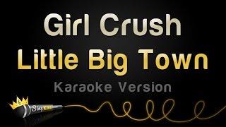 Download Lagu Little Big Town - Girl Crush (Karaoke Version) Gratis STAFABAND