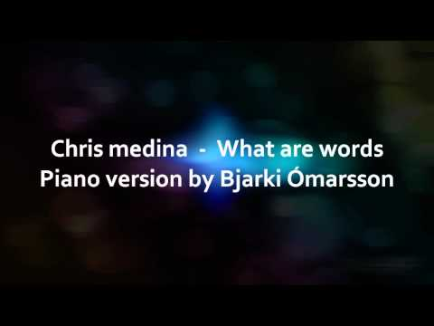 Chris Medina - What Are Words (piano Version) video