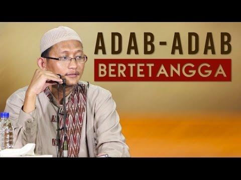 Adab-Adab Dalam Bertetangga - Ustadz Abu Yahya Badru Salam, Lc