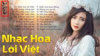 Nhạc Hoa Lời Việt Bất Hủ - Chọn Lọc 20 Bài Nhạc Hoa Lời Việt Hay Nhất 2019 Và Được Yêu Thích Nhất