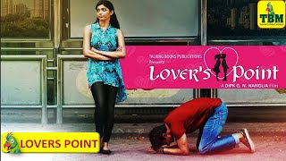 LOVERS POINT - Indian Short Film | First Dating Kiss | TBM
