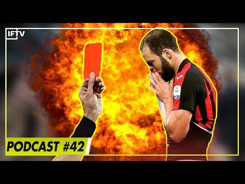 DID HIGUAIN DESERVE A RED CARD?  Serie A podcast 42
