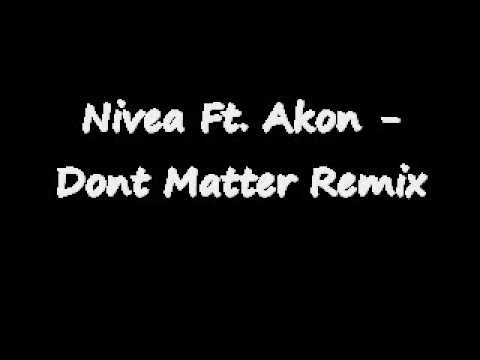 Nivea ft. Akon - Dont Matter