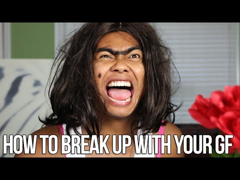 How To Break Up With Your Girlfriend video
