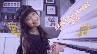 KARNA SU SAYANG - COVER VERSI ANAK by QUINN SALMAN ( Near Feat Dian Sorowea )