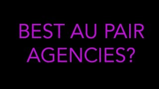 AU PAIR VLOG 20. Best Au Pair Agencies?