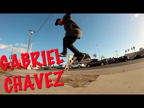 GABRIEL CHAVEZ STREET PART !!