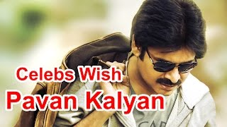 Celebs Wish Pawan Kalyan On Twitter #HappyBirthdayPawanKalyan