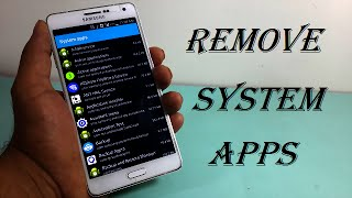 How to Remove System Apps on Android Device 2016!