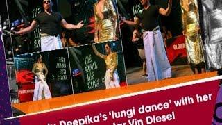 #Watch: Deepika's 'lungi dance' with her 'xXx' co-star #VinDiesel - Bollywood #News