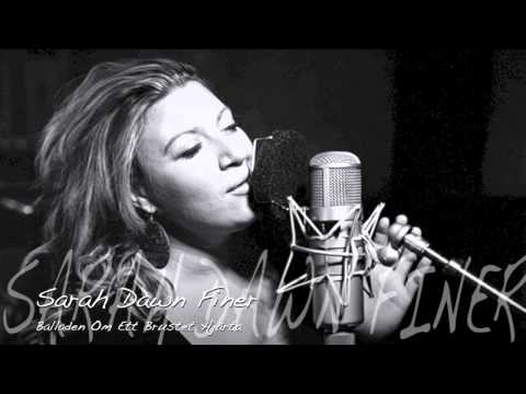 Sarah Dawn Finer - Balladen Om Ett Brustet Hjarta