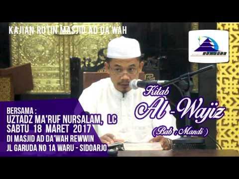 Kitab Al-Wajiz (Bab: Mandi) - Ustadz Ma'ruf Nursalam, Lc